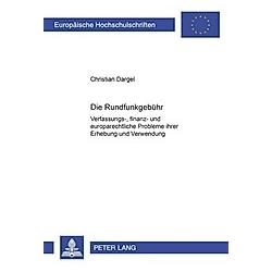 Die Rundfunkgebühr. Christian Dargel  - Buch