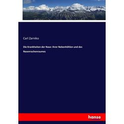 Die Krankheiten der Nase: ihrer Nebenhöhlen und des Nasenrachenraumes als Buch von Carl Zarniko