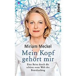 Mein Kopf gehört mir. Miriam Meckel  - Buch