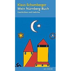 Mein Nürnberg-Buch. Klaus Schamberger  - Buch