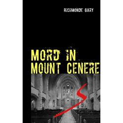 Mord in Mount Cenere als Buch von Richmonde Gary/ Gary Richmonde