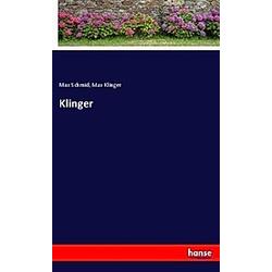 Klinger. Max Klinger  Max Schmid  - Buch