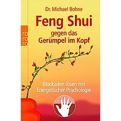 Feng Shui gegen das Gerümpel im Kopf. Michael Bohne  - Buch