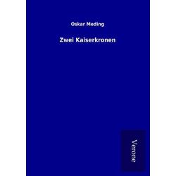 Zwei Kaiserkronen als Buch von Oskar Meding