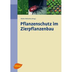 Pflanzenschutz im Zierpflanzenbau als Buch von
