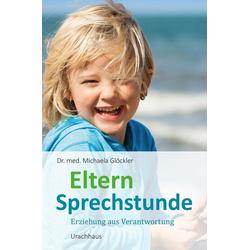 Elternsprechstunde als Buch von Michaela Glöckler/ Michaela Dr. med. Glöckler