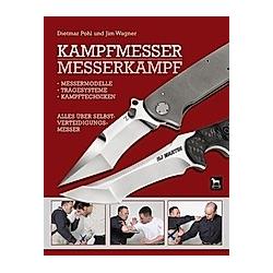 Kampfmesser - Messerkampf. Dietmar Pohl  Jim Wagner  - Buch