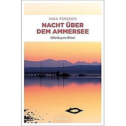 Nacht über dem Ammersee. Inga Persson  - Buch
