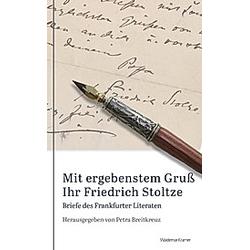 Mit ergebenstem Gruß Ihr Friedrich Stoltze. Friedrich Stoltze  - Buch