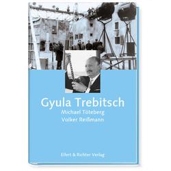Gyula Trebitsch: Buch von Michael Töteberg/ Volker Reißmann
