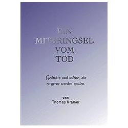 Ein Mitbringsel vom Tod. Thomas Kramer  - Buch