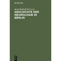 Geschichte der Neurologie in Berlin als Buch von Bernd Holdorff/ Rolf Winau