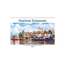 Maritime Küstenorte - von Greetsiel, über Neuharlingersiel bis Schillig (Wandkalender 2021 DIN A4 quer)