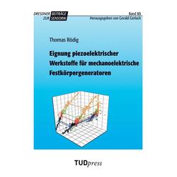 Eignung piezoelektrischer Werkstoffe für mechanoelektrische Festkörpergeneratoren als Buch von Thomas Rödig