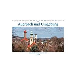 Auerbach und Umgebung (Wandkalender 2021 DIN A4 quer)
