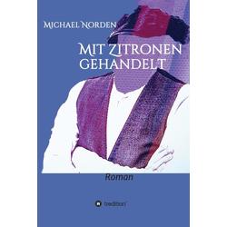 Mit Zitronen gehandelt: eBook von Michael Norden