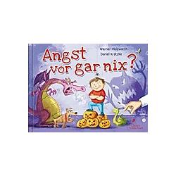 Angst vor gar nix!. Werner Holzwarth  - Buch
