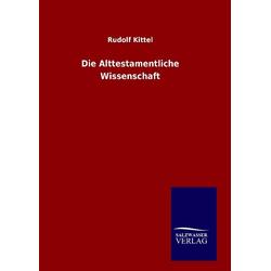 Die Alttestamentliche Wissenschaft als Buch von Rudolf Kittel