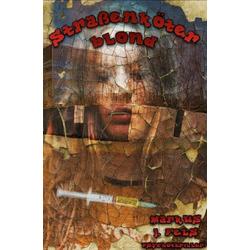 Straßenköter blond als Buch von Markus Fels