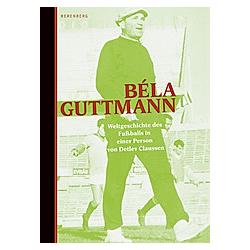 Béla Guttmann. Detlev Claussen  - Buch