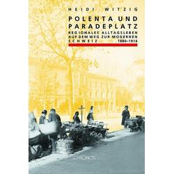 Polenta und Paradeplatz: Buch von Heidi Witzig