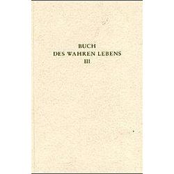 Das Buch des wahren Lebens: Bd.3 Unterweisung 56-82 - Buch