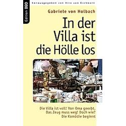 In der Villa ist die Hölle los. Gabriele von Holbach  - Buch