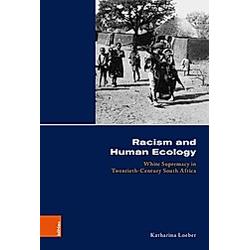 Racism and Human Ecology. Katharina Loeber  - Buch