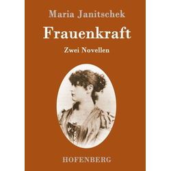 Frauenkraft als Buch von Maria Janitschek