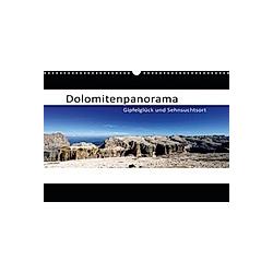 Dolomitenpanorama Gipfelglück und Sehnsuchtsort (Wandkalender 2021 DIN A3 quer)