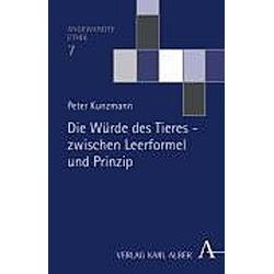 Die Würde des Tieres - zwischen Leerformel und Prinzip. Peter Kunzmann  - Buch