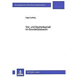 Vor- und Nacherbschaft im Grundstücksrecht. Ingo Ludwig  - Buch