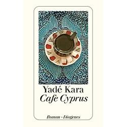 Cafe Cyprus. Yade Kara  - Buch