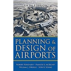Planning and Design of Airports. Francis X. McKelvey  Seth Young  William J. Sproule  Robert M. Horonjeff  - Buch