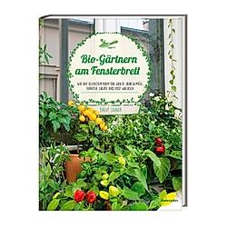 Bio-Gärtnern am Fensterbrett. Birgit Lahner  - Buch