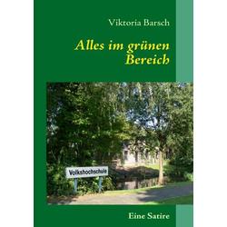 Alles im grünen Bereich als Buch von Viktoria Barsch