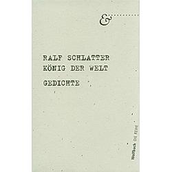 König der Welt. Ralf Schlatter  - Buch