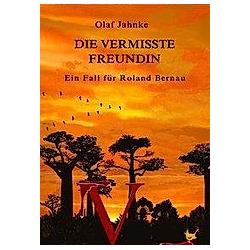 Die vermisste Freundin. Olaf Jahnke  - Buch