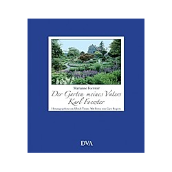 Der Garten meines Vaters Karl Foerster. Marianne Foerster  - Buch