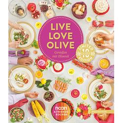 LIVE LOVE OLIVE als Buch von Margit Schweger/ Richard Schweger