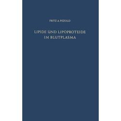 Lipide und Lipoproteide im Blutplasma als Buch von F. A. Pezold