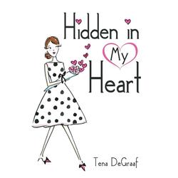 Hidden in My Heart als Taschenbuch von Tena DeGraaf