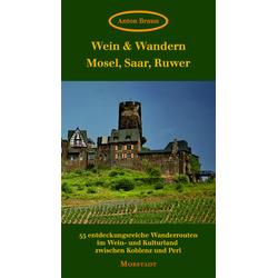 Wein & Wandern Mosel Saar Ruwer als Buch von Anton Braun