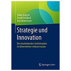 Strategie und Innovation. Beat Birkenmeier  Harald Brodbeck  Tobias Augsten  - Buch