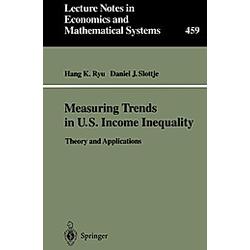 Measuring Trends in U.S. Income Inequality. Daniel J. Slottje  Hang K. Ryu  - Buch