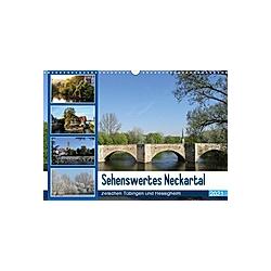 Sehenswertes Neckartal zwischen Tübingen und Hessigheim (Wandkalender 2021 DIN A3 quer)