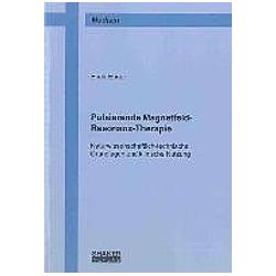 Pulsierende Magnetfeld-Resonanz-Therapie. Erich Ebner  - Buch