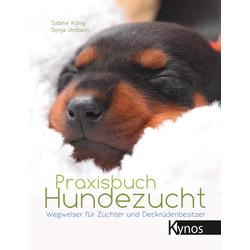 Praxisbuch Hundezucht als Buch von Sabine König/ Sonja Umbach