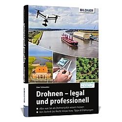 Drohnen - legal und professionell. Uwe Schneider  - Buch