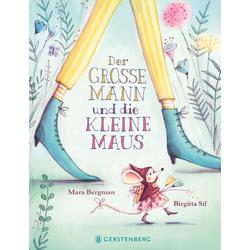 Der große Mann und die kleine Maus: Buch von Mara Bergmann